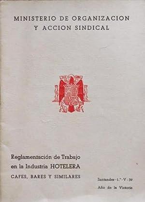 REGLAMENTACION DE TRABAJO EN LA INDUSTRIA HOTELERA. Cafes, bares y similares: MINISTERIO DE ...
