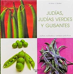 JUDIAS, JUDIAS VERDES Y GUISANTES. Cultivo, cuidados y consejos practicos. (NUEVO): BOFFELLI, E. - ...