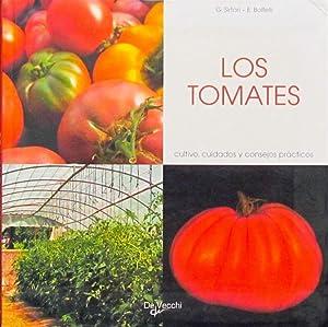 LOS TOMATES. Cultivo, cuidados y consejos practicos. (COMO NUEVO): BOFFELLI, E. - SIRTORI, G.