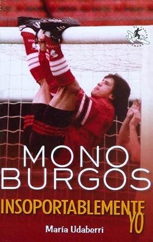 INSOPORTABLEMENTE YO. MONO BURGOS. (NUEVO): UDABERRI, Maria - BURGOS, German