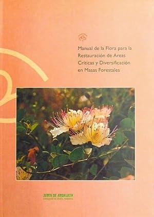 MANUAL DE LA FLORA PARA LA RESTAURACION DE AREAS CRITICAS Y DIVERSIFICACION EN MASAS FORESTALES: ...