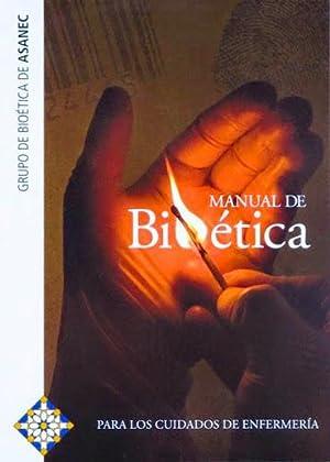 MANUAL DE BIOETICA para los cuidados de: CARMONA REGA, Mª