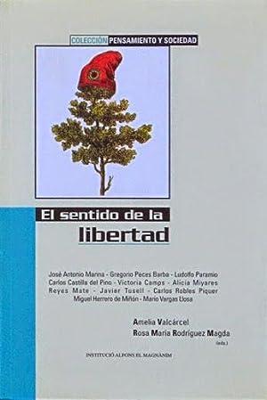 EL SENTIDO DE LA LIBERTAD: VALCARCEL, Amelia - RODRIGUEZ MAGDA, Rosa Mª (eds.) / MARINA, Jose ...