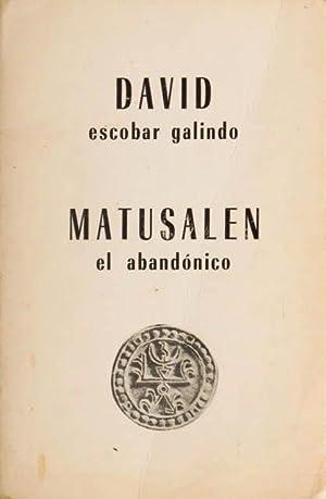 MATUSALEN El abandonico. Relatos. ( FIRMADO POR EL AUTOR ): ESCOBAR GALINDO, David
