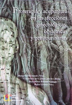 FITOTERAPIA Y ACUPUNTURA EN LAS AFECCIONES GINECOLOGICAS, OBSTETRICAS Y GENITOURINARIAS. (Nuevo): ...