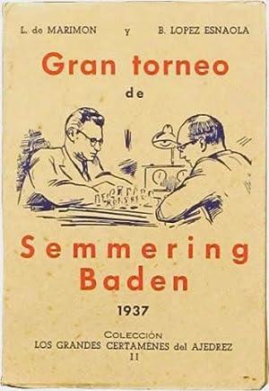GRAN TORNEO DE SEMMERING BADEN 1937: DE MARIMON, L. - LOPEZ ESNAOLA, B.