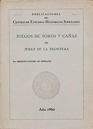 JUEGOS DE TOROS Y CAÑAS EN JEREZ DE LA FRONTERA: SANCHO DE SOPRANIS, Hipolito