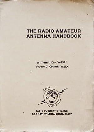 THE RADIO AMATEUR ANTENNA HANDBOOK: ORR, William I.