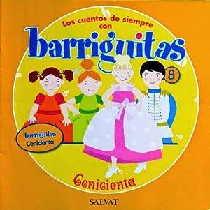 CENICIENTA (Col. Los Cuentos de Siempre con BARRIGUITAS, nº 8)
