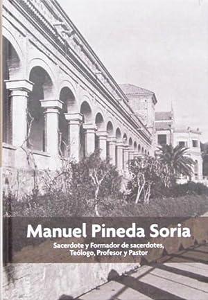MANUEL PINEDA SORIA. Sacerdote y formador de sacerdotes, teologo, profesor y pastor. (FIRMADO por ...