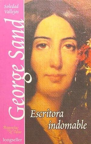 GEORGE SAND, ESCRITORA INDOMABLE. (Como nuevo): VALLEJOS, Soledad