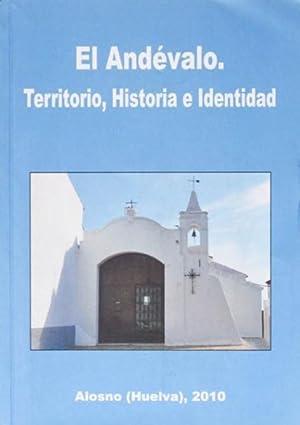 EL ANDEVALO. TERRITORIO, HISTORIA E IDENTIDAD. (Excelente estado): V.V.A.A.