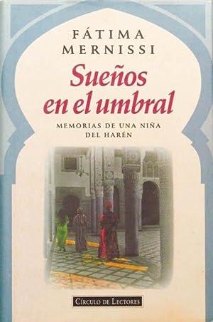 SUEÑOS EN EL UMBRAL. Memorias de una niña del haren. (FIRMADO POR LA AUTORA / ...