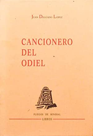 CANCIONERO DEL ODIEL. (Firmado por el autor): DELGADO LOPEZ, Juan