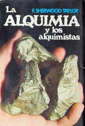 LA ALQUIMIA Y LOS ALQUIMISTAS: SHERWOOD TAYLOR, F.