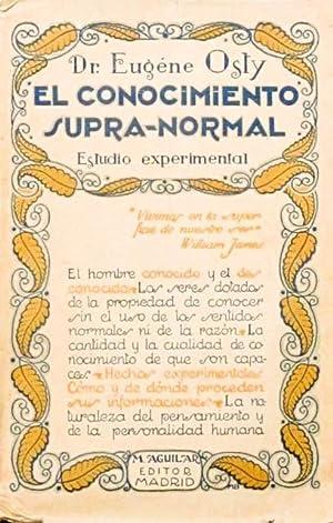 EL CONOCIMIENTO SUPRA-NORMAL. Estudio experimental. (Ejemplar INTONSO): Dr. OSTY, Eugene