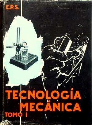 TECNOLOGIA MECANICA. Obra teorica-practica. Tomo I