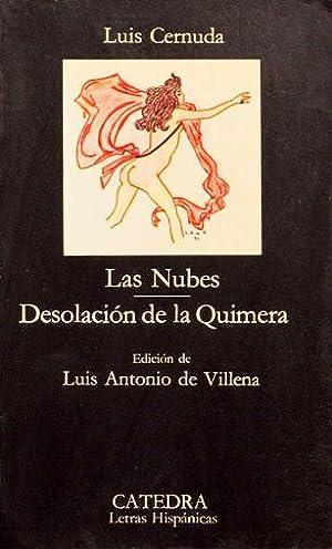 LAS NUBES. DESOLACION DE LA QUIMERA (Catedra: CERNUDA, Luis