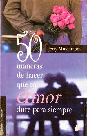 50 MANERAS DE HACER QUE TU AMOR: MINCHINTON, Jerry