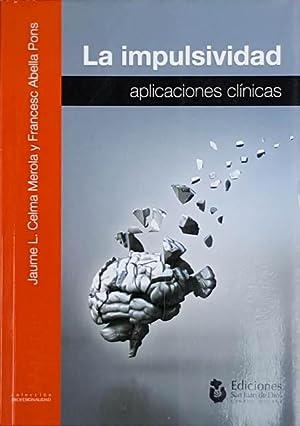LA IMPULSIVIDAD. Aplicaciones clinicas: CELMA MEROLA, Jaume