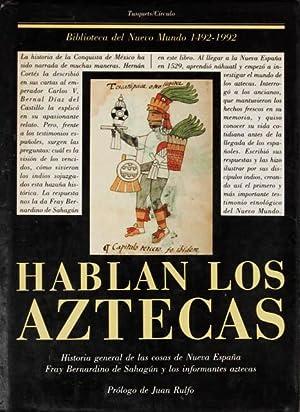 HABLAN LOS AZTECAS, 2. HISTORIA GENERAL DE: Fray BERNARDINO DE