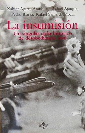 LA INSUMISIÓN. Un singular ciclo histórico de: AGUIRRE ARAMBURU, Javier