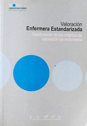 VALORACIÓN ENFERMERA ESTANDARIZADA. Clasificación de los criterios de valoraci&oacute...