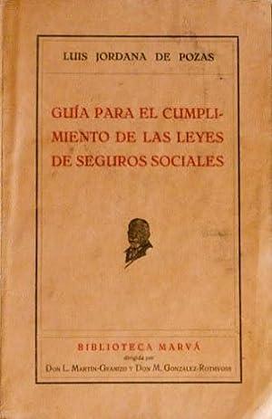 GUIA PARA EL CUMPLIMIENTO DE LAS LEYES DE SEGUROS SOCIALES. (BUEN ESTADO): JORDANA DE POZAS, Luis