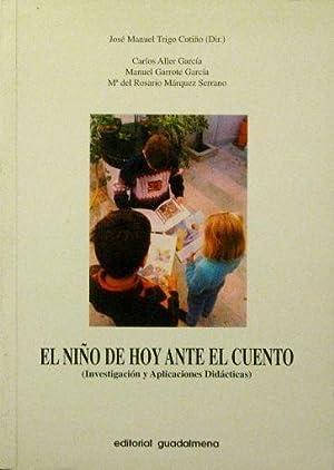 EL NIÑO DE HOY ANTE EL CUENTO (Investigacion y aplicaciones didacticas): TRIGO, J.M. (ed.). ...