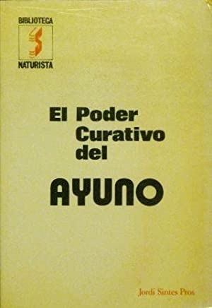 EL PODER CURATIVO DEL AYUNO: SINTES PROS, Jordi