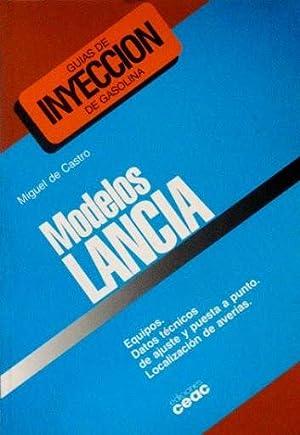 GUIAS DE INYECCION DE GASOLINA. MODELOS LANCIA. Equipos. Datos técnicos de ajuste y puesta a...