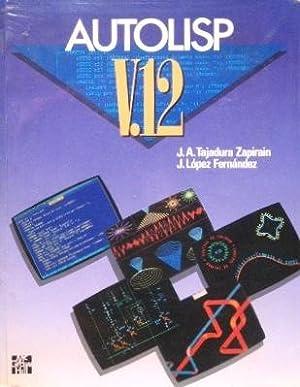 AUTOLISP V.12: TAJADURA J.A. y LOPEZ FERNANDEZ, J.