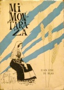 MI MONTARAZA. Poema en tres jornadas: DE BLAS, Juan Jose