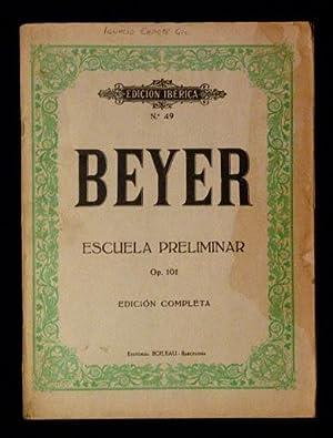 BEYER. Escuela preliminar. Op 10. N° 49 Edicion completa