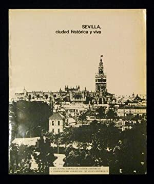 SEVILLA CIUDAD HISTORICA Y VIVA