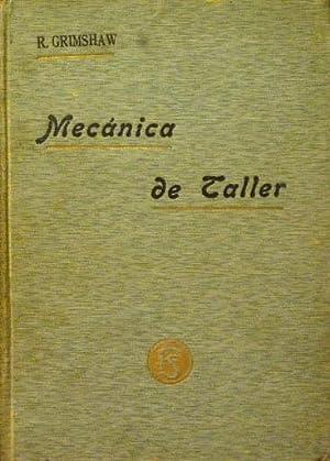 MECANICA DE TALLER. Procedimientos y manipulaciones de general aplicacion en los talleres de ...