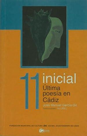 11 INICIAL. ULTIMA POESIA EN CADIZ (Firmado: GARCIA GIL, Jose