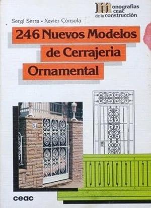 246 NUEVOS MODELOS DE CERRAJERIA ORNAMENTAL: SERRA, Sergi. CONSOLA, Xavier
