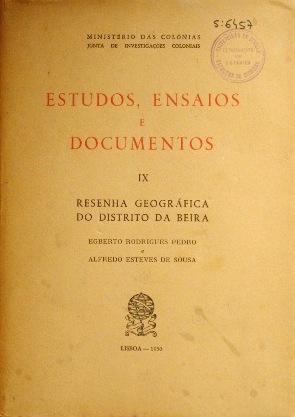 ESTUDOS, ENSAIOS E DOCUMENTOS. IV. Resenha geografica do distrito da Beira: RODRIGUES PEDRO, ...