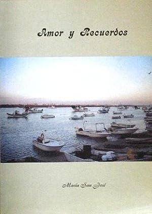 AMOR Y RECUERDOS (Firmado por el autor): SAN JOSE, Maria