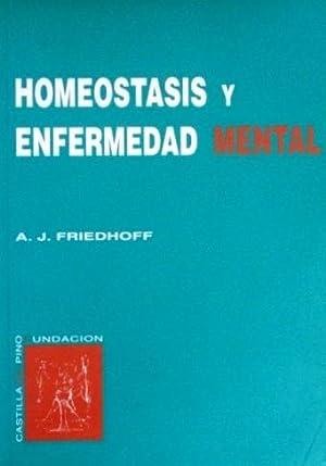 HOMEOSTASIS Y ENFERMEDAD MENTAL: FRIEDHOFF, A. J.