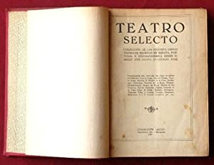 TEATRO SELECTO. COLECCION DE LAS MEJORES OBRAS TEATRALES ESCRITAS EN ESPAÑA PORTUGAL E ...