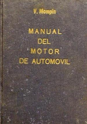 MANUAL DEL MOTOR DE AUTOMOVIL. Su teoria y practica: MOMPIN AGUSTIN, Vicente
