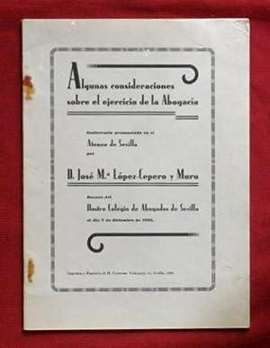 ALGUNAS CONSIDERACIONES SOBRE EL EJERCICIO DE LA ABOGACIA. (firmado por el autor). Conferencia ...