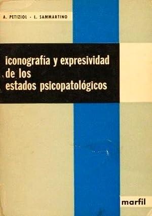 ICONOGRAFIA Y EXPRESIVIDAD DE LOS ESTADOS PSICOPATOLOGICOS: PETIZIOL, A. SAMMARITANO, L.