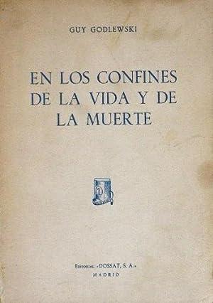EN LOS CONFINES DE LA VIDA Y DE LA MUERTE: GODLEWSKI, Guy