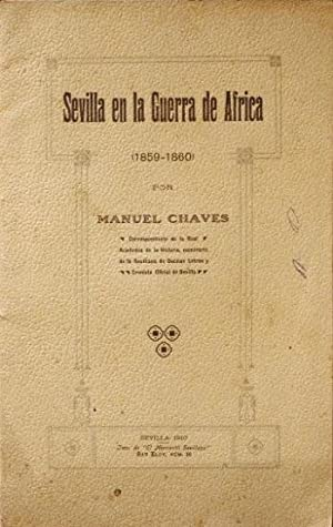 SEVILLA EN LA GUERRA DE AFRICA 1859-1860: CHAVES, Manuel