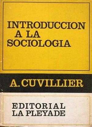 INTRODUCCION A LA SOCIOLOGIA: CUVILLIER, A.