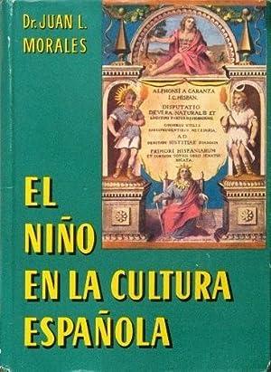EL NIÑO EN LA CULTURA ESPAÑOLA. Ante: MORALES, Juan L.