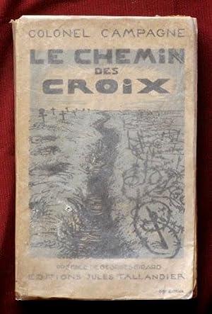 LE CHEMIN DES CROIX 1914-1918 (signature du Colonel Campagne): COLONEL CAMPAGNE